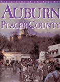 Auburn and Placer County, A. Thomas Homer, 0897812379