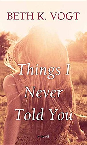 Things I Never Told You (Center Point Large Print: Thatcher Sister) by Center Point Pub