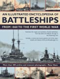 An Illustrated Encyclopedia of Battleships from 1860 to the First World War, Peter Hore, 1780191847