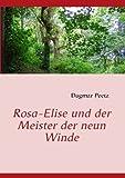 Rosa-Elise und der Meister der Neun Winde, Dagmar Peetz, 3839137004
