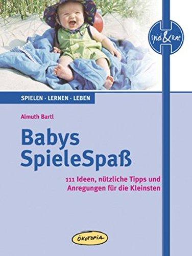 babys-spielespass-111-ideen-ntzliche-tipps-und-anregungen-fr-die-kleinsten-spiel-rat