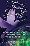 The Fervent Servant: An Examination of the