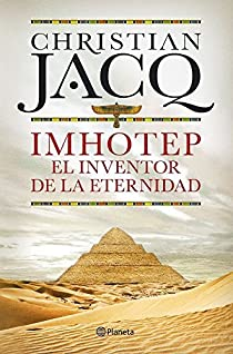 Imhotep. El Inventor de la Eternidad par Jacq
