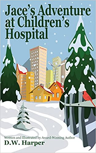 Jace's Adventure at Children's Hospital (Jace Adventure Series)
