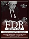 img - for FDR Goes to War: How Expanded Executive Power, Spiraling National Debt, and Restricted Civil Liberties Shaped Wartime America By Anita Folsom, Burton W. Folsom(A)/Alan Sklar(N) [Audiobook, MP3 CD] book / textbook / text book