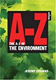 The A-Z of the Environment, Jeremy Stranks, 1854184156