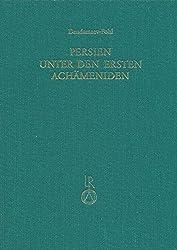 Persien Unter Den Ersten Achameniden (6. Jahrhundert V. Chr.) (Beitrage Zur Iranistik) (German Edition)