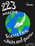 Book cover image for 223 Amazing Science Facts, Tidbits and Quotes
