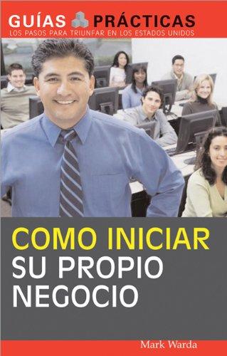 Read Online Como iniciar su propio negocio: (How to start your own business) (Guias Practicas) pdf