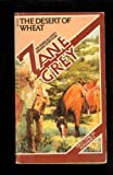The Desert of Wheat, Zane Grey, 0671835955