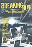 Breaking Out: The Alcatraz Concert [DVD]