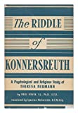 img - for The Riddle of Konnersreuth: A Psychological and Religious Study book / textbook / text book