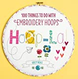 Hoop-La!: 100 things to do with embroidery hoops