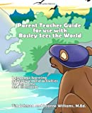 Parent / Teacher Guide for Use with Bosley Sees the World, Tim Johnson and Leanne Williams, 1494832461