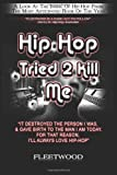 Hip hop tried 2 kill Me, Fleetwood, 0981593208