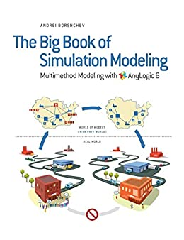 Amazon the big book of simulation modeling multimethod the big book of simulation modeling multimethod modeling with anylogic 6 by borshchev fandeluxe Image collections