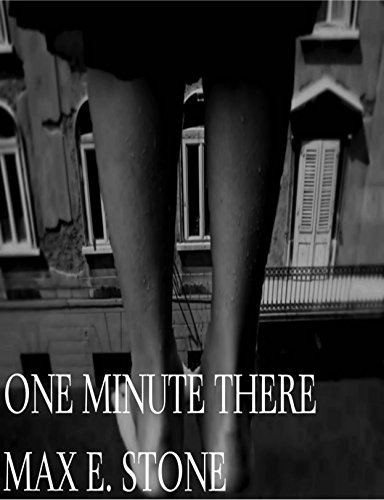 One Minute There (Warren-Bennett-Johnson/New England Book 3) by [Stone, Max E.]