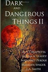 Dark and Dangerous Things II