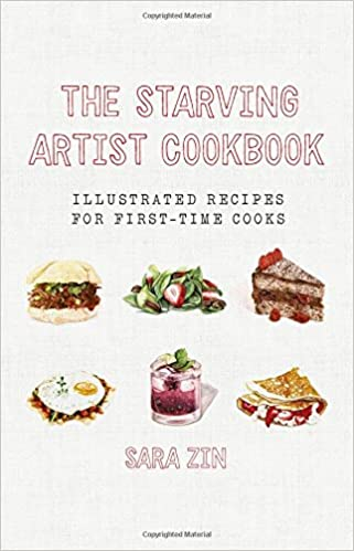 The starving artist cookbook illustrated recipes for first time the starving artist cookbook illustrated recipes for first time cooks sara zin 9781581573534 amazon books forumfinder Choice Image