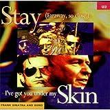 Stay (Faraway, So Close!)/I've Got You Under My Skin (Frank Sinatra and Bono)