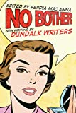 No Bother: New Writing by Dundalk Writers