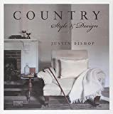Country Style and Design, Justin Bishop, 1864704489