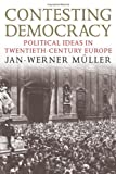 img - for Contesting Democracy: Political Ideas in Twentieth-Century Europe book / textbook / text book