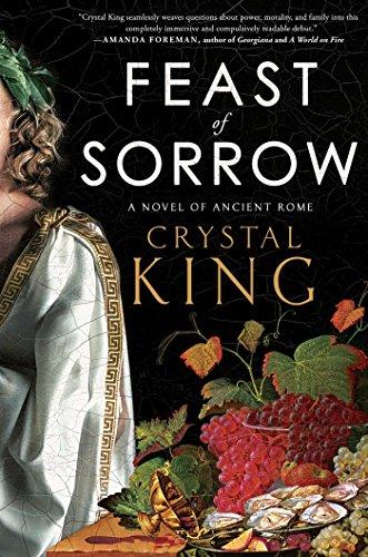 Feast of Sorrow: A Novel of Ancient Rome - Historical Crystal