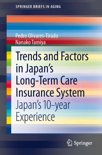 Download Trends and Factors in Japan's Long-Term Care Insurance System (SpringerBriefs in Aging) Pdf