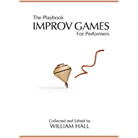 The Playbook: Improv Games for Performers (English Edition)