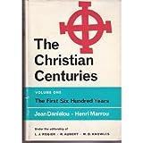 Christian Centuries, Jean Daniélou and Henri Marrou, 0809102757