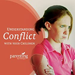 Understanding Conflict with Your Children
