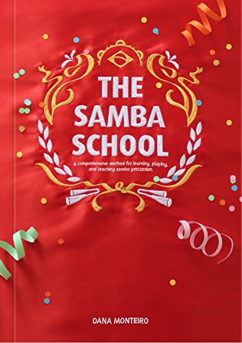 The Samba School: A Comprehensive Method for Learning, Playing, and Teaching Samba (School Percussion)