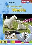 Westie, Wir wollen einen