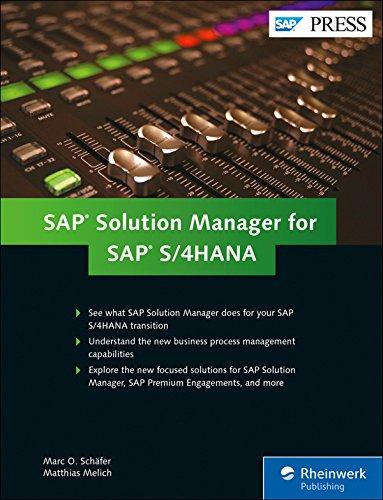 SAP Solution Manager 7.2 for SAP S/4HANA (SolMan): Managing Your Digital Business (SAP PRESS)