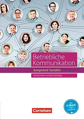 Betriebliche Kommunikation - kompetent handeln: Schülerbuch