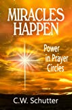 Miracles Happen - Power in Prayer Circles (Miracles Happen - A Prayer Guide for Desperate People Book 2)