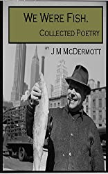 We Were Fish, Collected Poetry