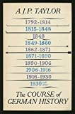 The course of German history;: A survey of the development of Germany since 1815,