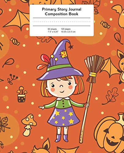 Primary Story Journal Composition Book: Grade Level K-2 Draw and Write, Witch Halloween Notebook Early Childhood to Kindergarten (Primary Story Journals) for $<!--$6.99-->