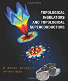 Topological Insulators and Topological Superconductors, Bernevig, Andrei, 069115175X