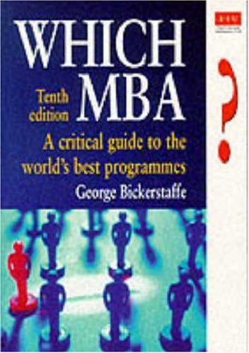 Which MBA?: A Critical Guide to the World's Best Programs Tenth Edition