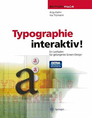 Typographie interaktiv!: Ein Leitfaden für gelungenes Screen-Design (Edition PAGE)
