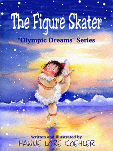 The Figure Skater (Olympic Dreams Book 1) (2010 Olympics Figure Skating)