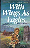 img - for With Wings As Eagles (California Pioneer Series, Book 4) book / textbook / text book