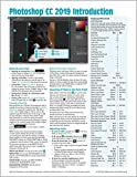 Adobe Photoshop CC 2019 Introduction Quick Reference Guide (4-page Cheat Sheet of Instructions, Tips & Shortcuts - Laminated Card)