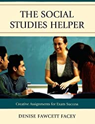 The Social Studies Helper: Creative Assignments for Exam Success