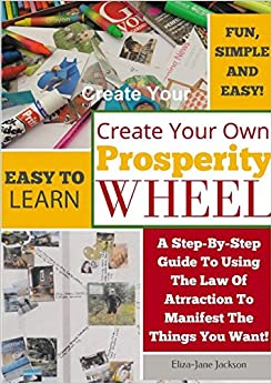 Create Your Own Prosperity Wheel by Eliza-Jane Jackson (18-May-2014)