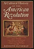 A Cultural History of the American Revolution, Kenneth Silverman, 0690010796