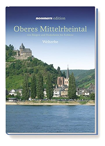 Oberes Mittelrheintal - Monumente Edition: Welterbe